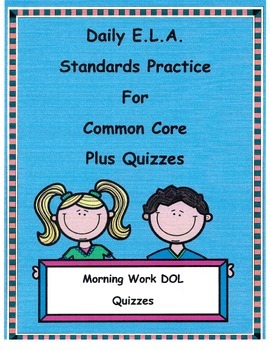 Morning Work DOL For 3rd Grade Common Core ELA Units 1-5 Plus Quizzes
