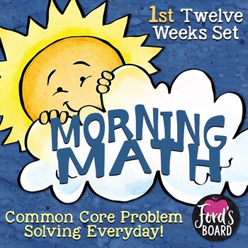 Math Problem Solving Morning Work - First 12 Weeks