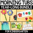 Morning Work Tubs for Kindergarten - GROWING Bundle