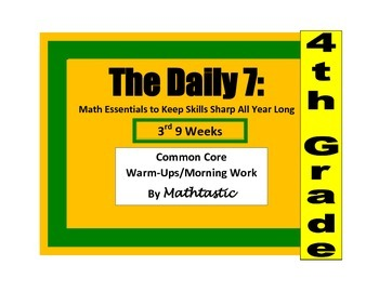 Morning Work / Warm-Ups - Daily 7 Math Essentials for 4th Grade - 3rd 9 Weeks