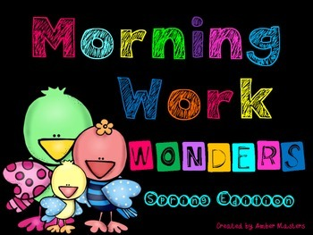 Morning Work Wonders Spring Edition (math, rhyming, CVC words and MORE!)