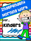 Morning Work for Kindergarten - 2nd Semester (Language Arts and Math) NO PREP