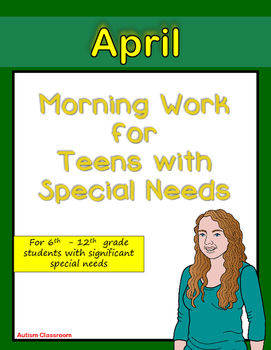 Morning Work for Teens with Special Needs (April)