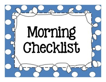 Morning and Dismissal Checklist