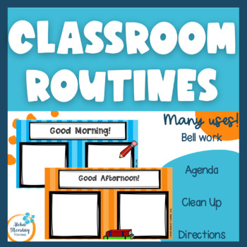 Classroom Routines- Morning (and other) Routines EDITABLE Power Point