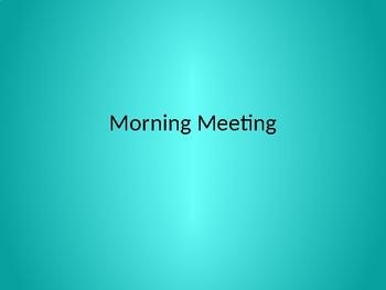 Morning meetings for one week!
