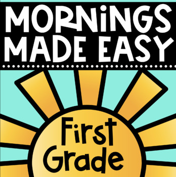 Mornings Made Easy! First Grade Morning Work by Tweet Resources