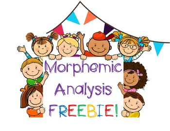 Morphemic Analysis Practice - Prefixes, Suffixes, Base Words - FREEBIE!