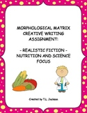 Morphological Matrix Creative Writing Activities - Nutrition and Science Focus