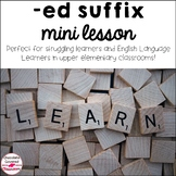 Morphology Mini Lesson – Introducing or reviewing the suffix - ed