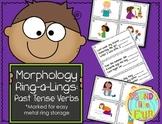 Morphology Ring-a-Lings: Past Tense Verbs