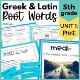 5th Grade Vocabulary Greek & Latin Roots -  Unit 1 - Print
