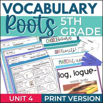 Vocabulary Roots Word Study for Grades 5-6 - Unit 4