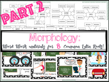 Morphology: Word Work & Reading Passages for 8 Common Latin Roots *PART 2*