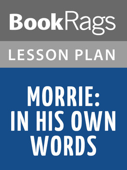 Morrie: In His Own Words Lesson Plans