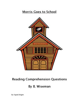 Morris Goes to School Reading Comprehension Questions