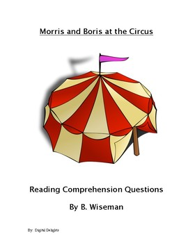 Morris and Boris at the Circus Reading Comprehension Questions