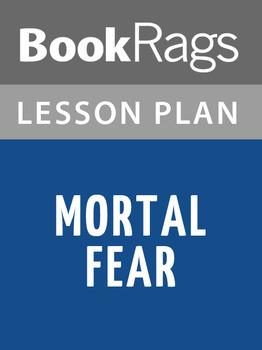 Mortal Fear Lesson Plans