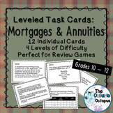 Mortgages & Annuities Task Cards - Leveled - Suitable for