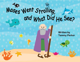 Moses Went Strolling, and What Did He See? E-Book, Printables, and Mini-Book