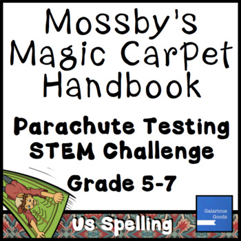 Mossby's Magic Carpet Handbook Parachute Testing Challenge