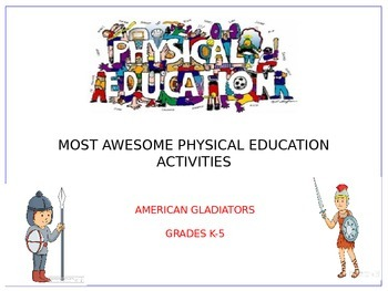 Most Awesome Physical Activities:  American Gladiators Game