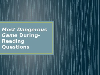Most Dangerous Game During Reading Questions PPT