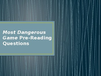 Most Dangerous Game Short Story Pre-Reading Questions PPT