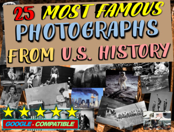 Most Famous Photos from US History 56slide PPT (video links & graphic organizer)