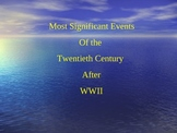 Most Significant Events in the U. S. after WWII