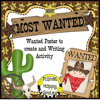 Cowboy Writing Activity ~ Most Wanted Poster, Planet Happy Smiles