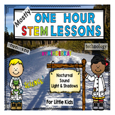 (Mostly) One Hour STEM Lessons - NOCTURNAL, SOUND, LIGHT F