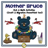 Mother Bruce ELA & Math Activities  (Migration PowerPoint & Craft, too!)