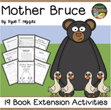 Mother Bruce by Higgins 19 Book Extension Activities NO PREP