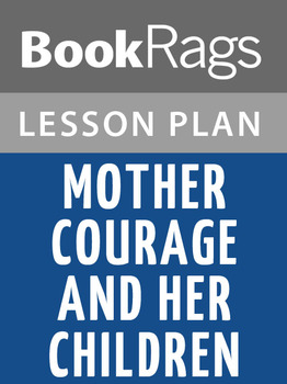 Mother Courage and Her Children Lesson Plans