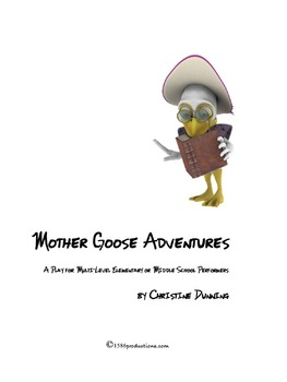 Mother Goose Adventures - A Play for Large Cast and Multiple Ages