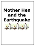 Mother Hen and the Earthquake
