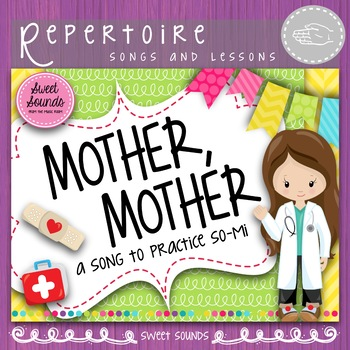 Mother, Mother {Prepare, Present and Practice So and Mi}