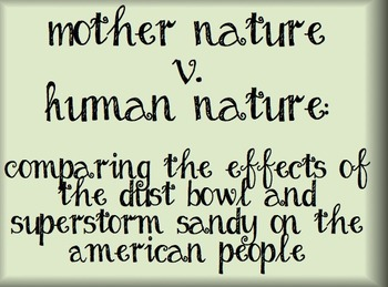 Mother Nature v. Human Nature:  The Dust Bowl and Super Storm Sandy