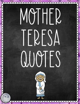 Mother Teresa Quotes- Posters and Reflection Sheet