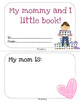 Mother's Day! Activities! Mini book!