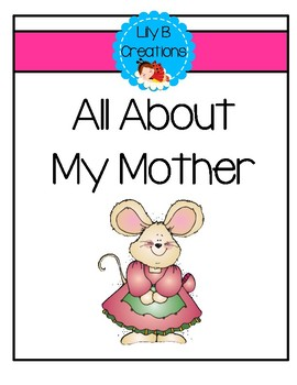 A Mother's Day Activity - All About My Mother