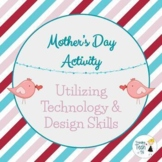 Mother's Day Activity - Computer Tech & Design