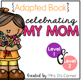 Mother's Day Adapted Books [Level 1 and Level 2]