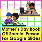 Mother's Day Gift Booklet Google Slides or Special Person