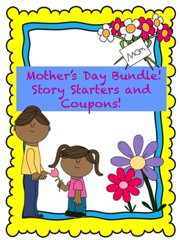 Mother's Day Bundle! Story Starters and Coupons!