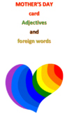 Mother's Day Card -- Adjectives and Foreign  Words