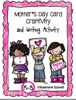 Mother's Day Card Craftivity and Writing Activity K-3