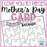 Mother's Day Card I Love You to Pieces
