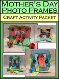 Mother's Day Craft Activities: Mother's Day Photo Frames Craft Activity Packet